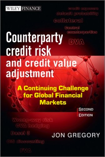 Counterparty Credit Risk and Credit Value Adjustment - Jon Gregory